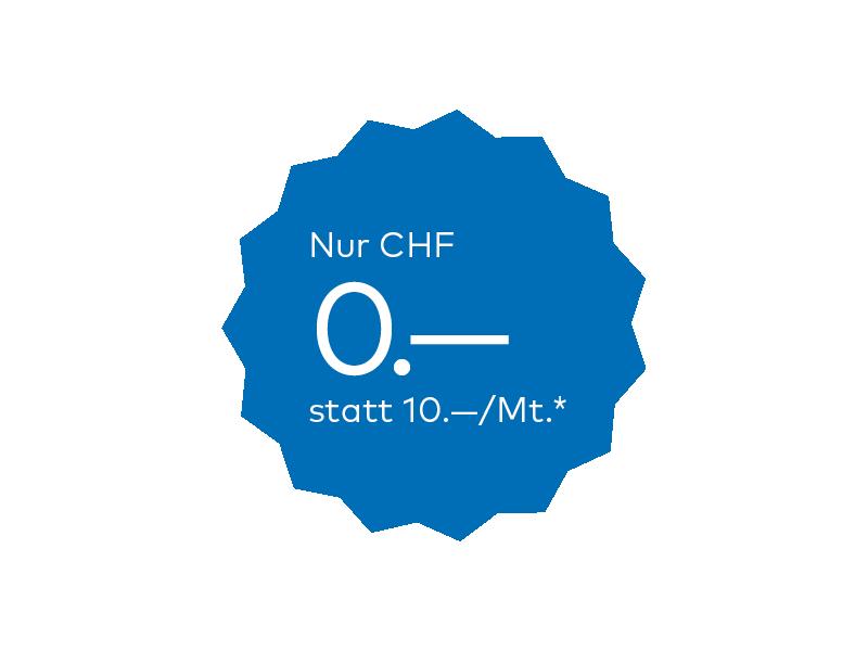 Aktion Nur CHF0 statt10
